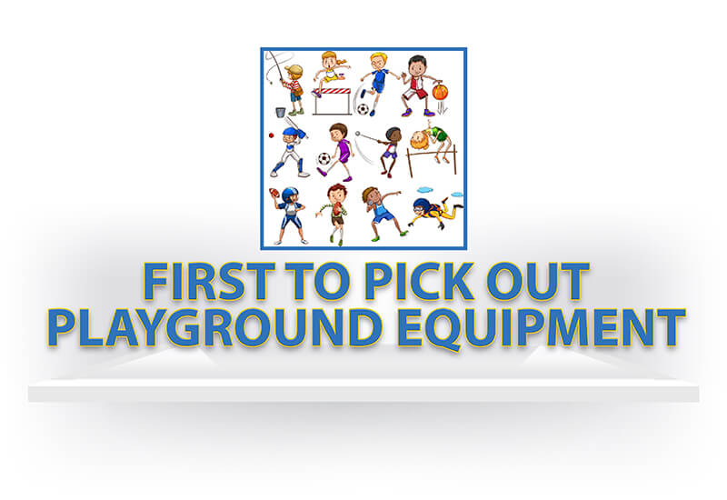First to Pick Out Playground Equipment