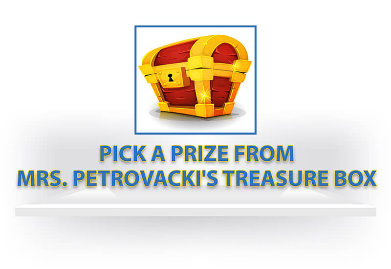 Pick a Prize From Mrs. Petrovacki's Treasure Box